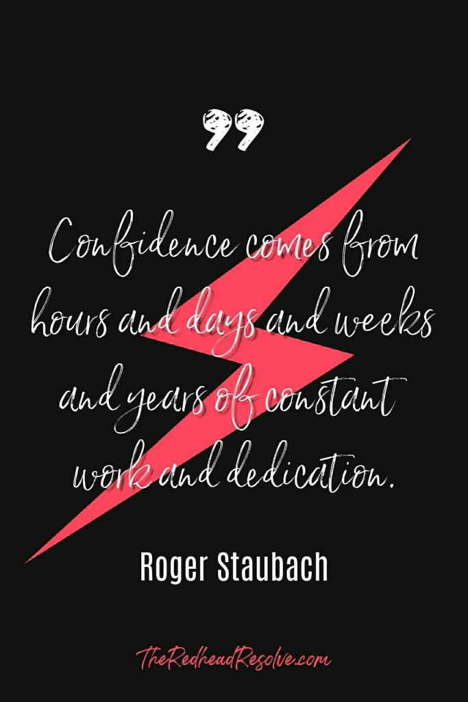 Quote by Roger Staubach - Confidence comes from hours and days and weeks and years of constant work and dedication.